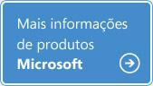 Mais informações de produtos Microsoft