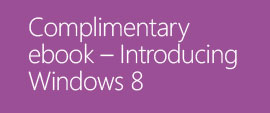 Complimentary ebook – Introducing Windows 8