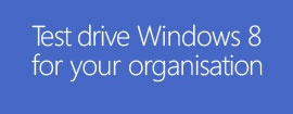Test drive Windows 8 for your organisation