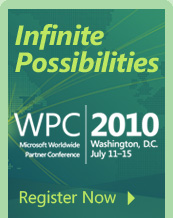 Infinite Possibilities. WPC 2010. Microsoft Worldwide Partner Conference. Washington, D.C. July 11-15. Register Now.