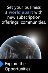 Set your business a world apart with new subscription offerings, communities. Explore the Opportunities.