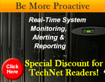 Be More Proactive - Real-time system monitoring, alerting, and reporting - Click here - Special discount for TechNet readers!