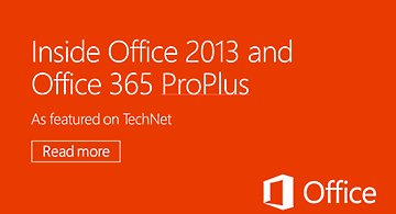 Inside Office 2013 and Office 365 ProPlus