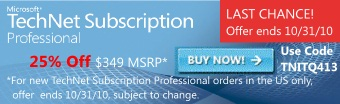 New TechNet Subscription Professional for 25 Percent Off. Offer ends October 31 2010. Use code TNITQ413. For new TechNet Subscription Professional orders in the U.S. only. Offer subject to change.