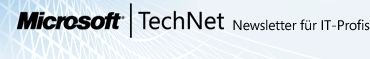 TechNet NewsFlash - Newsletter für IT-Profis