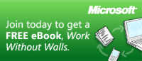 Microsoft. Join today to get a FREE eBook, Work Without Walls.