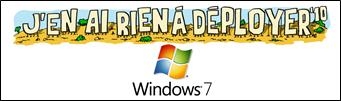 J'en ai rien à déployer - Le cahier de Vacances Windows 7 est disponible en téléchargement !