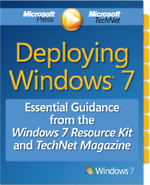 Deploying Windows 7: Essential Guidance from the Windows 7 Resource Kit and TechNet Magazine