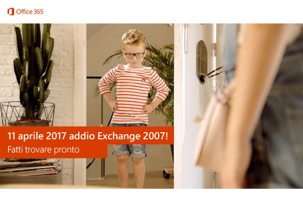 11 aprile 2017 addio exchange 2007! fatti trovare pronto