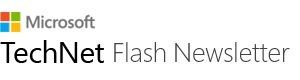 Microsoft TechNet Flash Newsletter